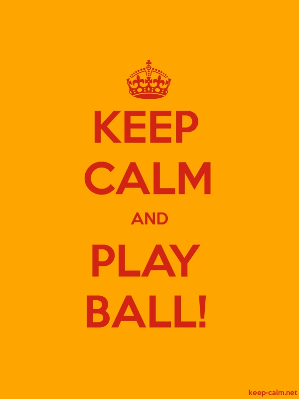KEEP CALM AND PLAY BALL! - red/orange - Default (600x800)