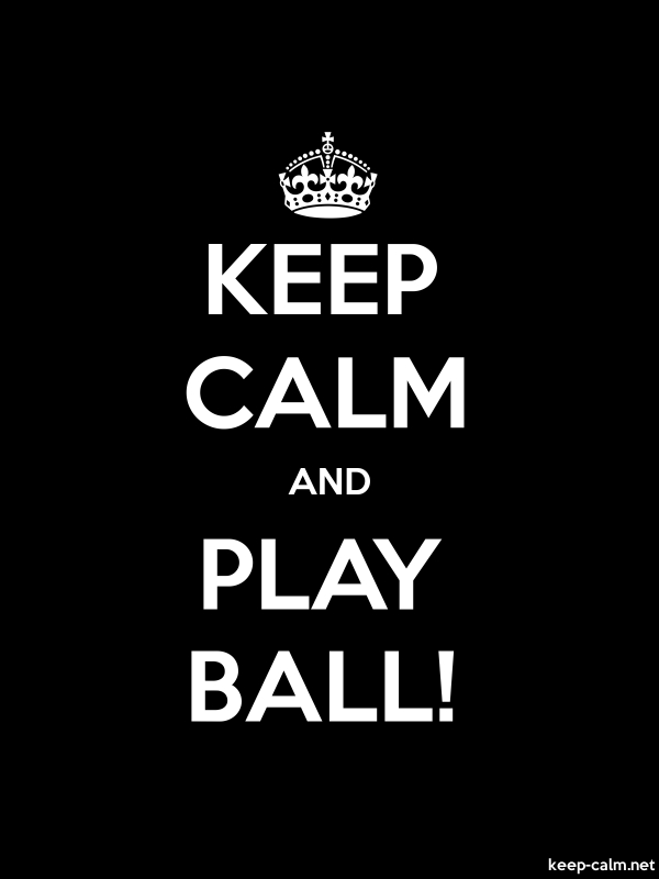 KEEP CALM AND PLAY BALL! - white/black - Default (600x800)