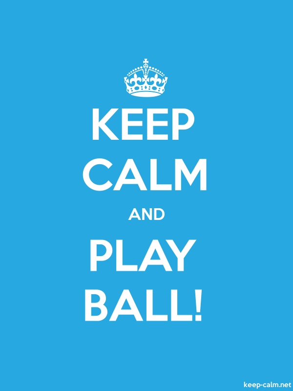 KEEP CALM AND PLAY BALL! - white/blue - Default (600x800)