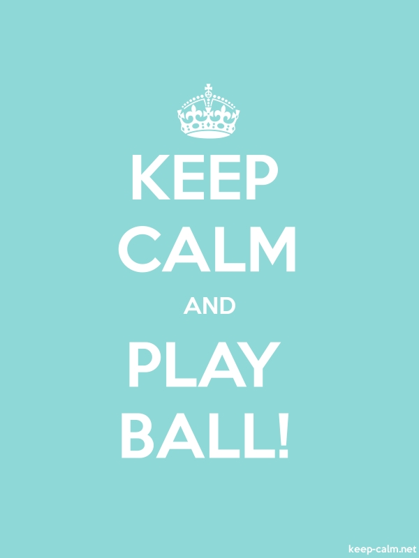 KEEP CALM AND PLAY BALL! - white/lightblue - Default (600x800)