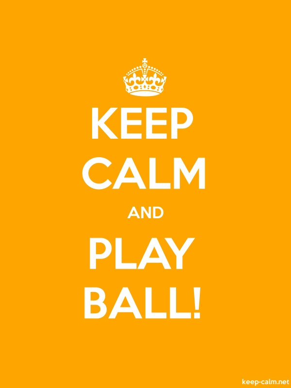 KEEP CALM AND PLAY BALL! - white/orange - Default (600x800)