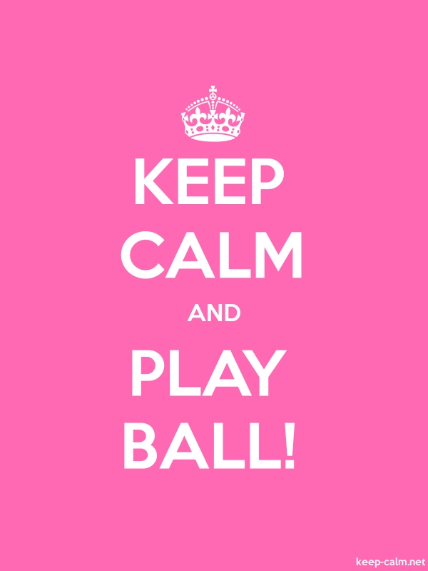 KEEP CALM AND PLAY BALL! - white/pink - Default (600x800)