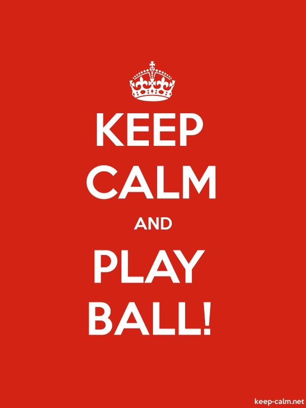 KEEP CALM AND PLAY BALL! - white/red - Default (600x800)