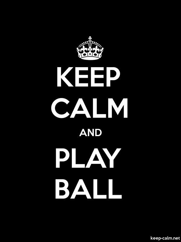 KEEP CALM AND PLAY BALL - white/black - Default (600x800)