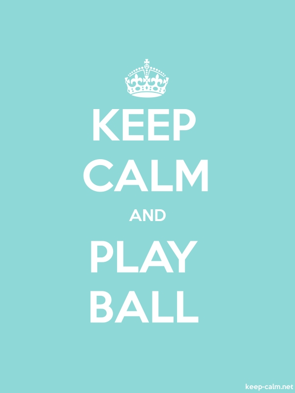 KEEP CALM AND PLAY BALL - white/lightblue - Default (600x800)