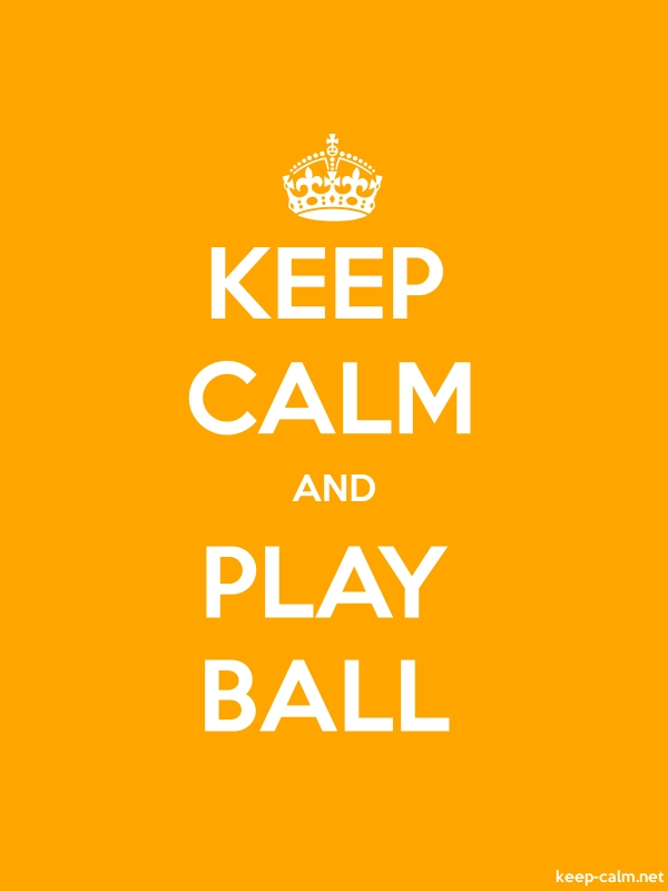 KEEP CALM AND PLAY BALL - white/orange - Default (600x800)