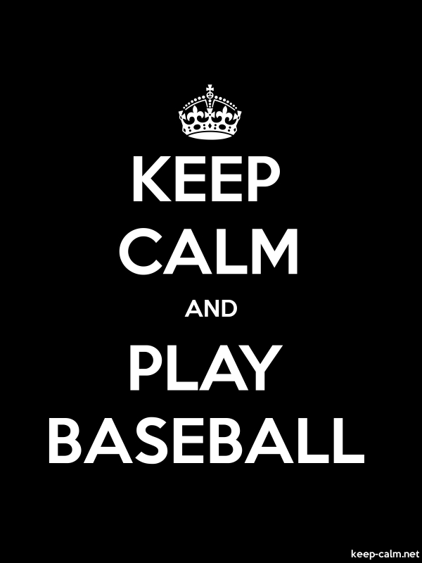 KEEP CALM AND PLAY BASEBALL - white/black - Default (600x800)