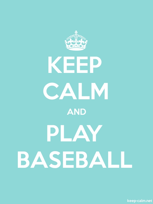 KEEP CALM AND PLAY BASEBALL - white/lightblue - Default (600x800)