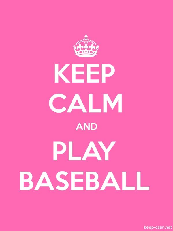 KEEP CALM AND PLAY BASEBALL - white/pink - Default (600x800)