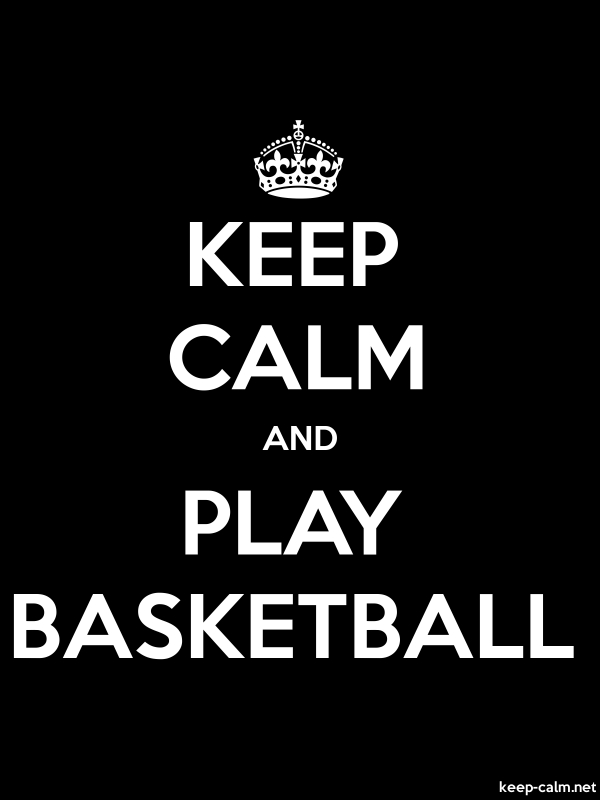 KEEP CALM AND PLAY BASKETBALL - white/black - Default (600x800)