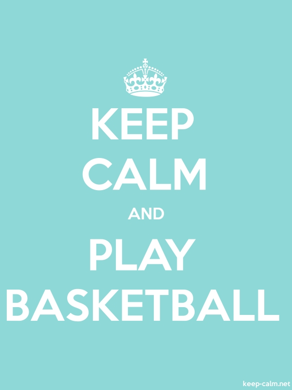 KEEP CALM AND PLAY BASKETBALL - white/lightblue - Default (600x800)