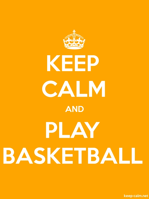 KEEP CALM AND PLAY BASKETBALL - white/orange - Default (600x800)
