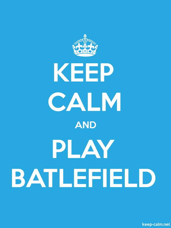 KEEP CALM AND PLAY BATLEFIELD - white/blue - Default (600x800)
