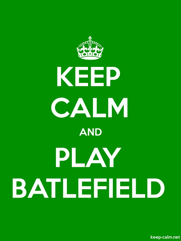 KEEP CALM AND PLAY BATLEFIELD - white/green - Default (600x800)