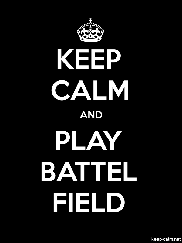 KEEP CALM AND PLAY BATTEL FIELD - white/black - Default (600x800)