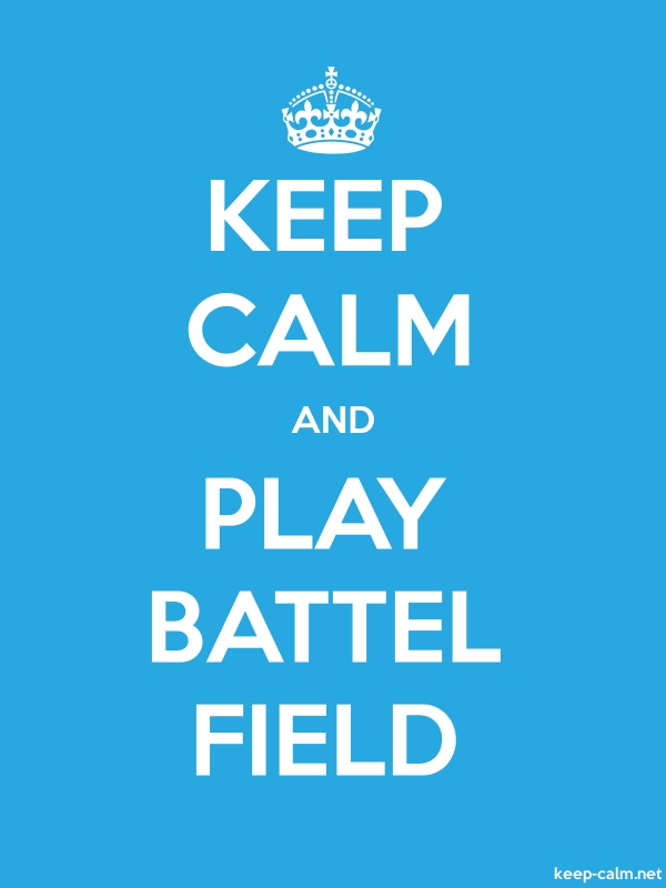 KEEP CALM AND PLAY BATTEL FIELD - white/blue - Default (600x800)
