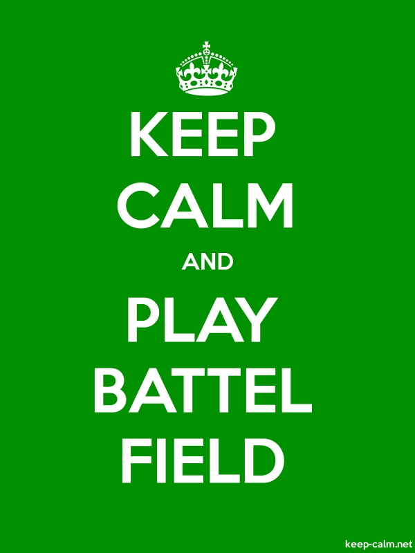 KEEP CALM AND PLAY BATTEL FIELD - white/green - Default (600x800)