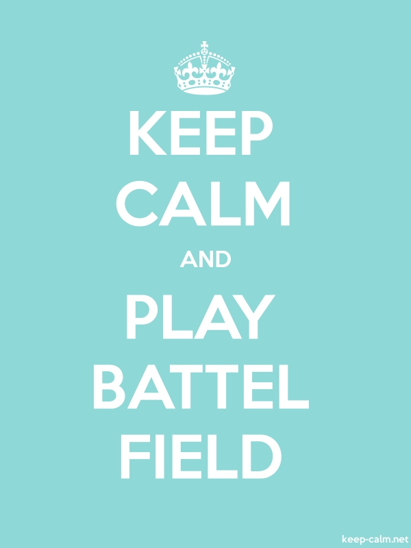 KEEP CALM AND PLAY BATTEL FIELD - white/lightblue - Default (600x800)