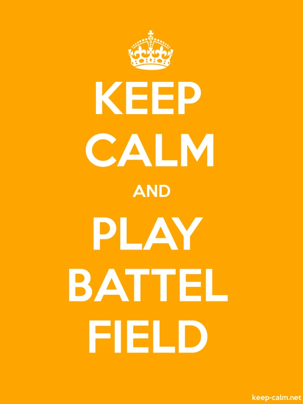 KEEP CALM AND PLAY BATTEL FIELD - white/orange - Default (600x800)