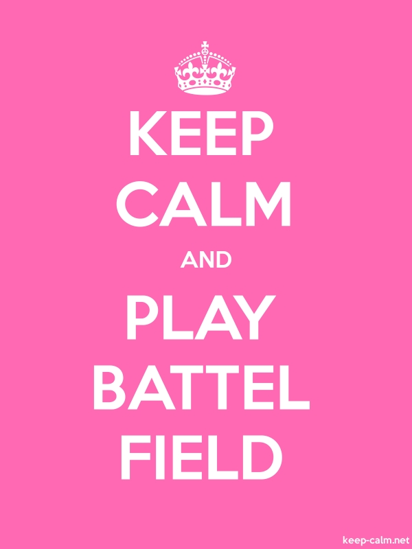 KEEP CALM AND PLAY BATTEL FIELD - white/pink - Default (600x800)