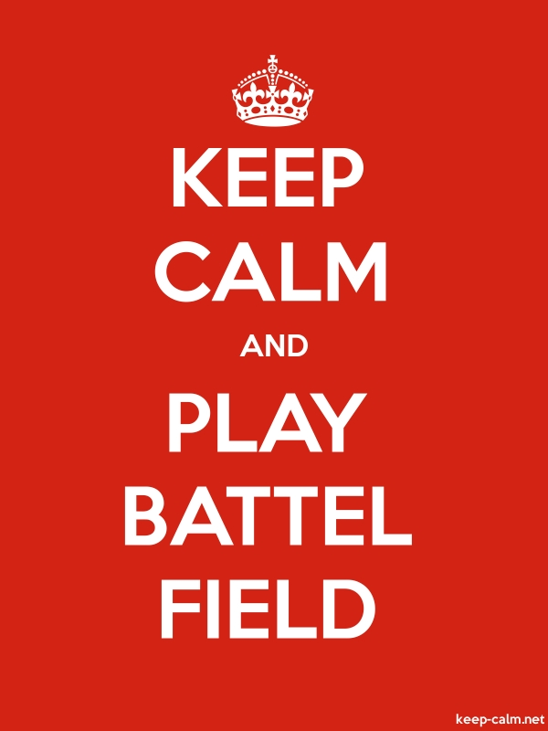 KEEP CALM AND PLAY BATTEL FIELD - white/red - Default (600x800)