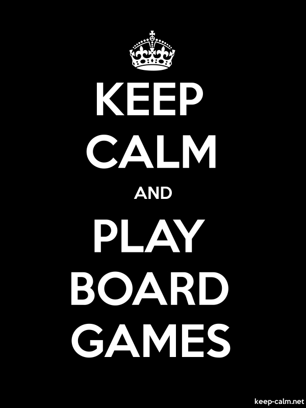 KEEP CALM AND PLAY BOARD GAMES - white/black - Default (600x800)