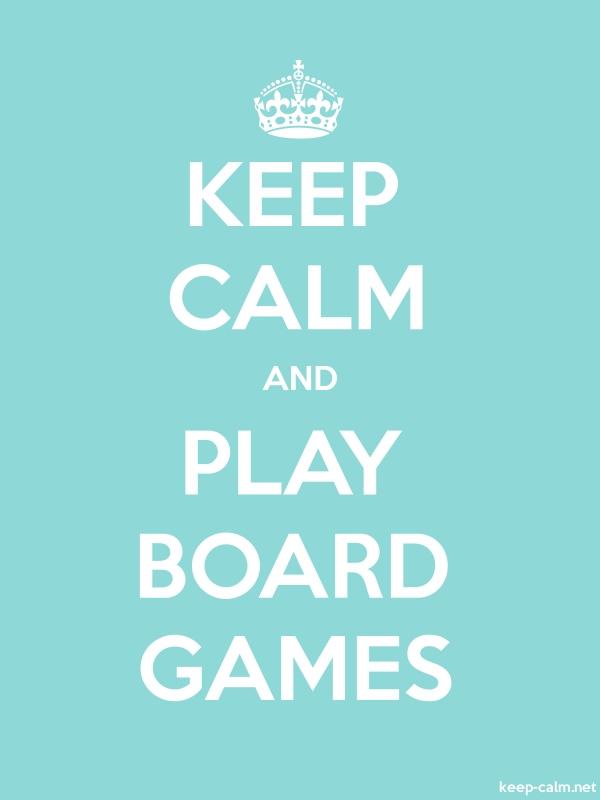 KEEP CALM AND PLAY BOARD GAMES - white/lightblue - Default (600x800)