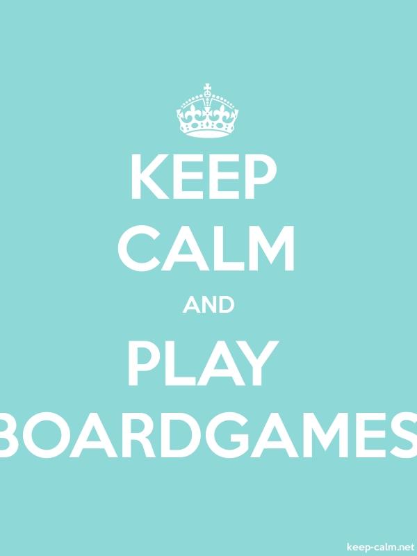 KEEP CALM AND PLAY BOARDGAMES - white/lightblue - Default (600x800)