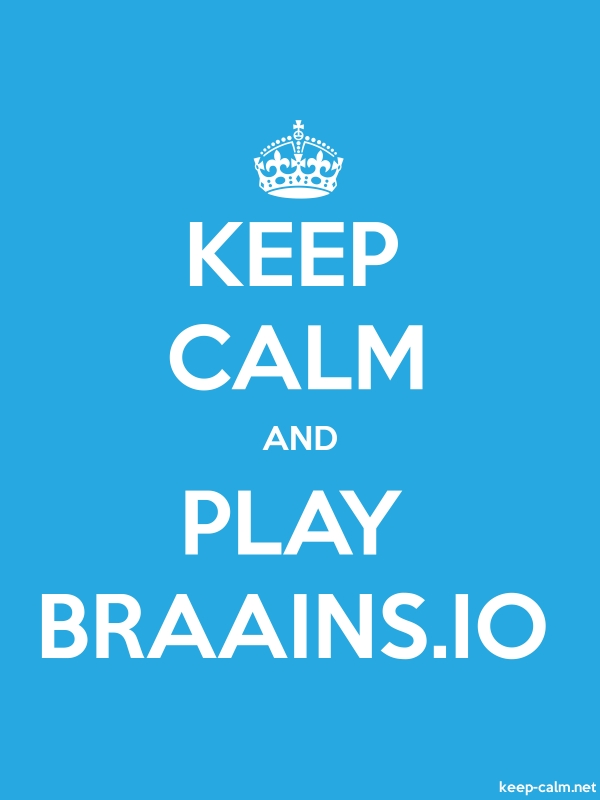KEEP CALM AND PLAY BRAAINS.IO - white/blue - Default (600x800)