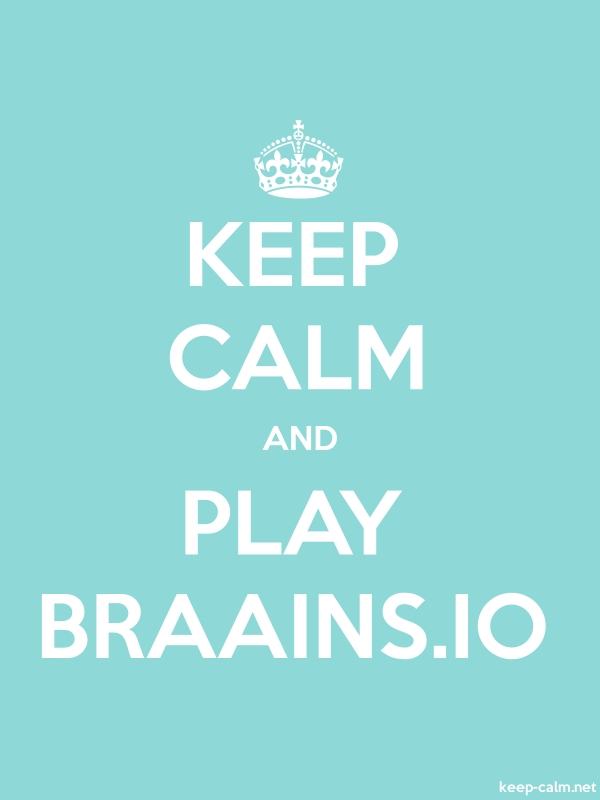KEEP CALM AND PLAY BRAAINS.IO - white/lightblue - Default (600x800)