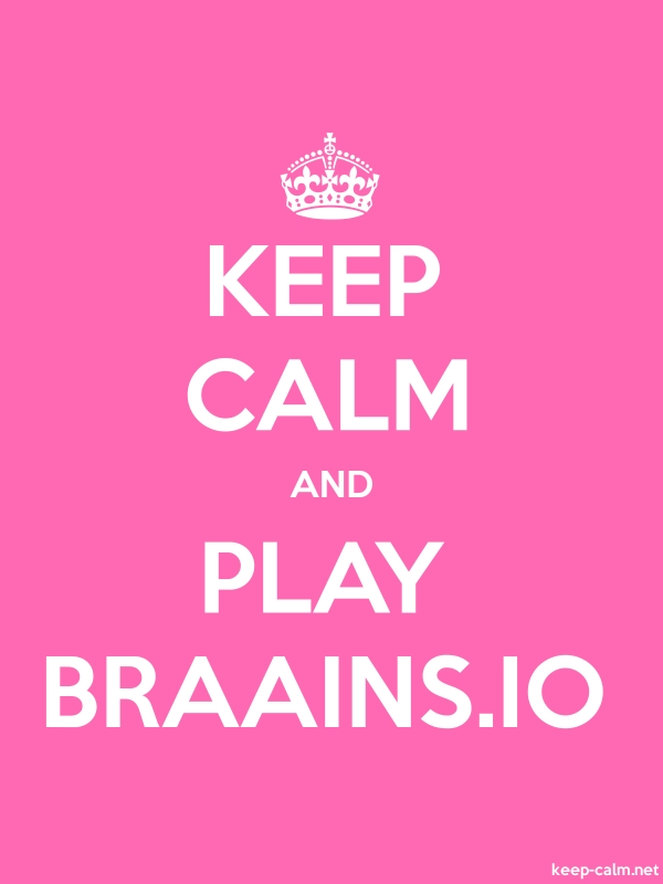 KEEP CALM AND PLAY BRAAINS.IO - white/pink - Default (600x800)