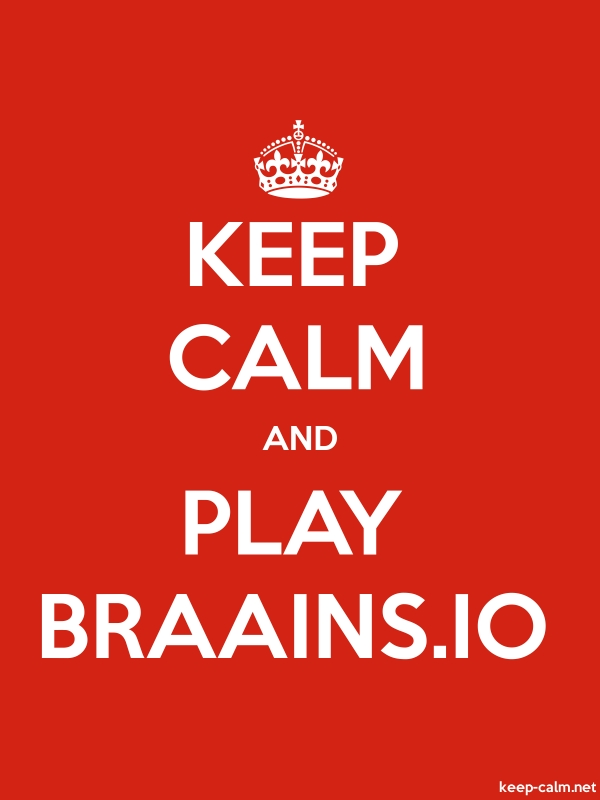 KEEP CALM AND PLAY BRAAINS.IO - white/red - Default (600x800)