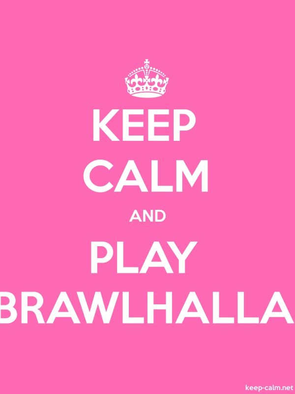 KEEP CALM AND PLAY BRAWLHALLA - white/pink - Default (600x800)