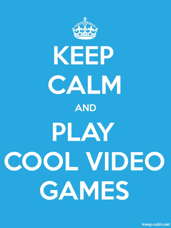 KEEP CALM AND PLAY COOL VIDEO GAMES - white/blue - Default (600x800)