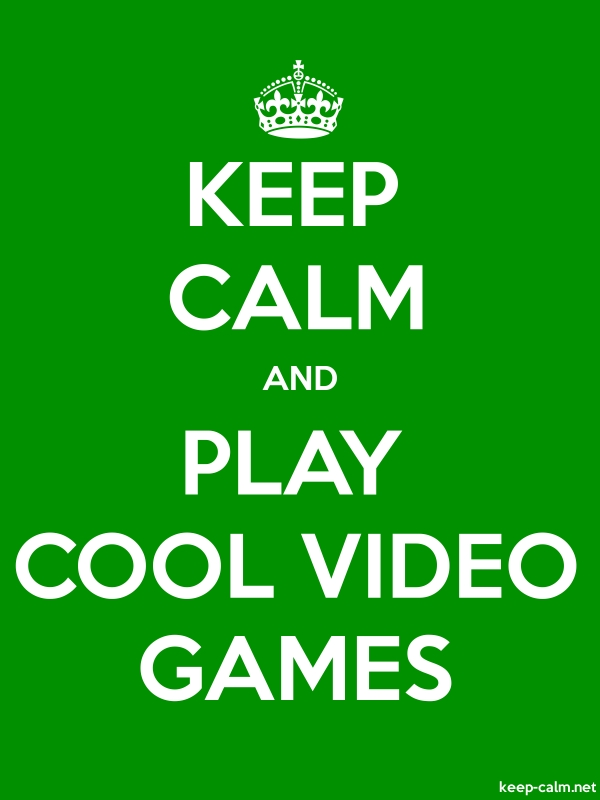 KEEP CALM AND PLAY COOL VIDEO GAMES - white/green - Default (600x800)
