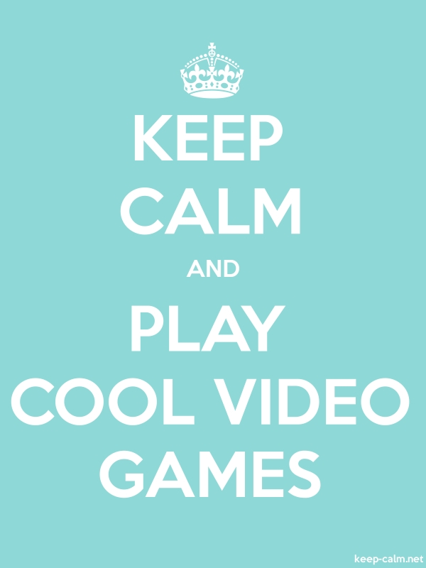 KEEP CALM AND PLAY COOL VIDEO GAMES - white/lightblue - Default (600x800)