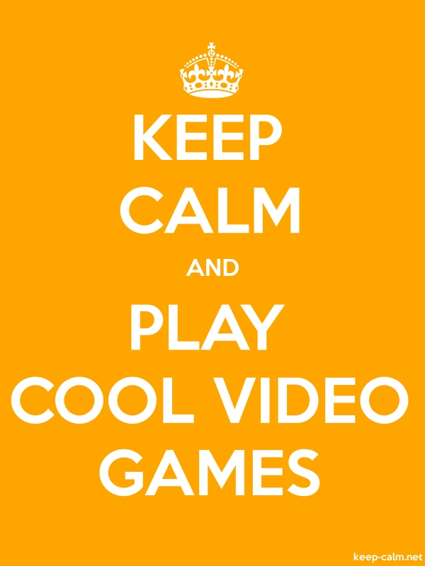 KEEP CALM AND PLAY COOL VIDEO GAMES - white/orange - Default (600x800)