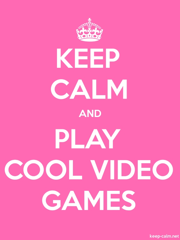 KEEP CALM AND PLAY COOL VIDEO GAMES - white/pink - Default (600x800)