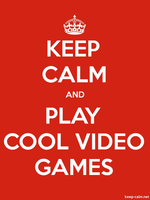 KEEP CALM AND PLAY COOL VIDEO GAMES - white/red - Default (600x800)
