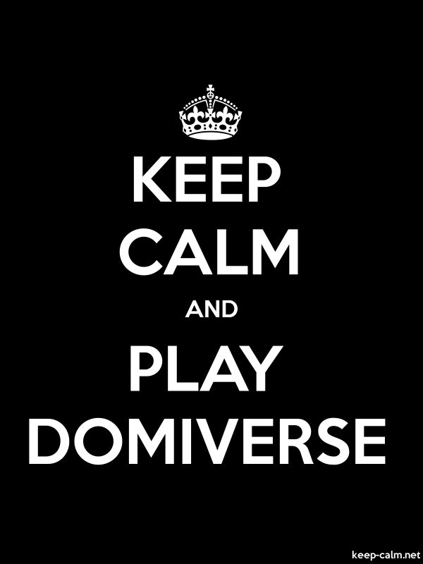 KEEP CALM AND PLAY DOMIVERSE - white/black - Default (600x800)