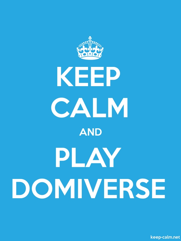 KEEP CALM AND PLAY DOMIVERSE - white/blue - Default (600x800)