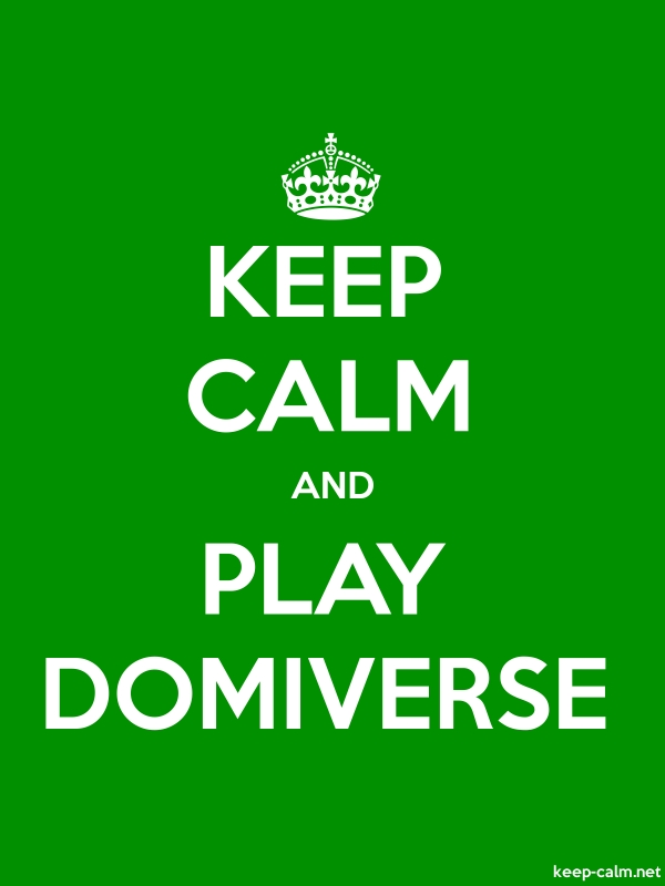 KEEP CALM AND PLAY DOMIVERSE - white/green - Default (600x800)