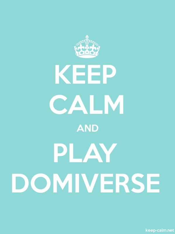 KEEP CALM AND PLAY DOMIVERSE - white/lightblue - Default (600x800)