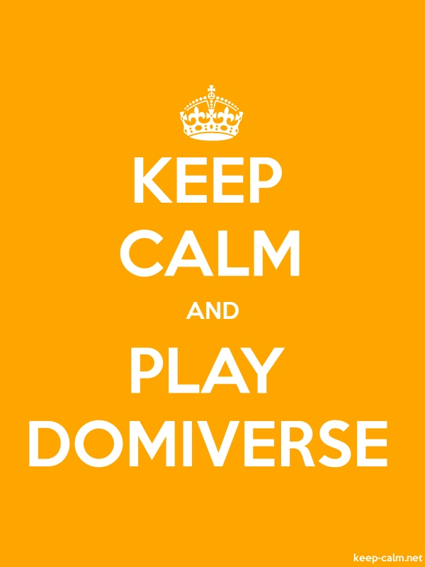 KEEP CALM AND PLAY DOMIVERSE - white/orange - Default (600x800)