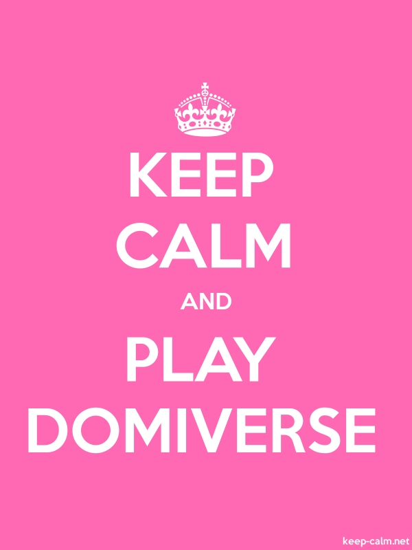 KEEP CALM AND PLAY DOMIVERSE - white/pink - Default (600x800)