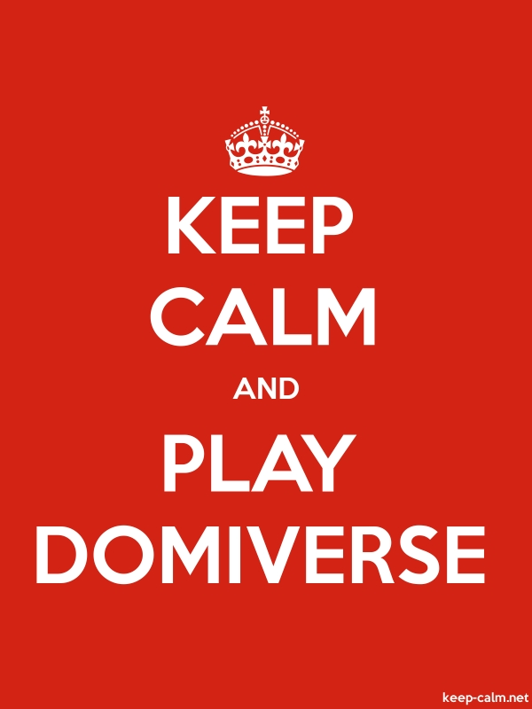 KEEP CALM AND PLAY DOMIVERSE - white/red - Default (600x800)