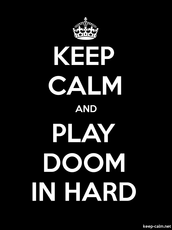KEEP CALM AND PLAY DOOM IN HARD - white/black - Default (600x800)