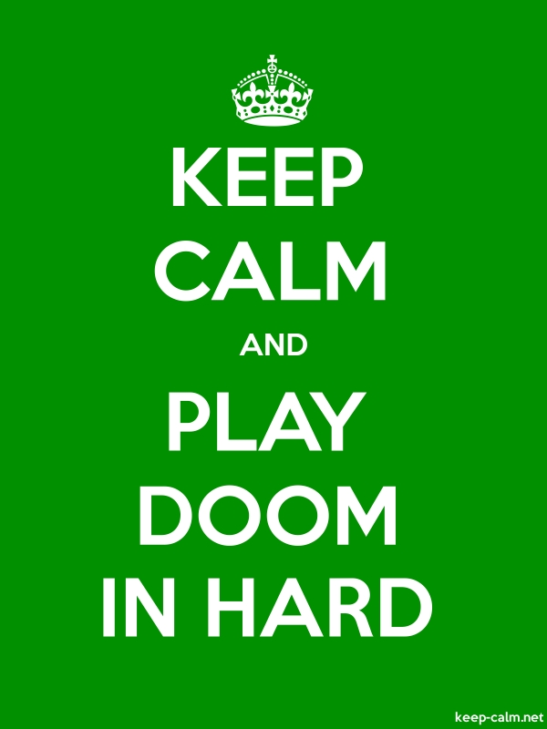 KEEP CALM AND PLAY DOOM IN HARD - white/green - Default (600x800)