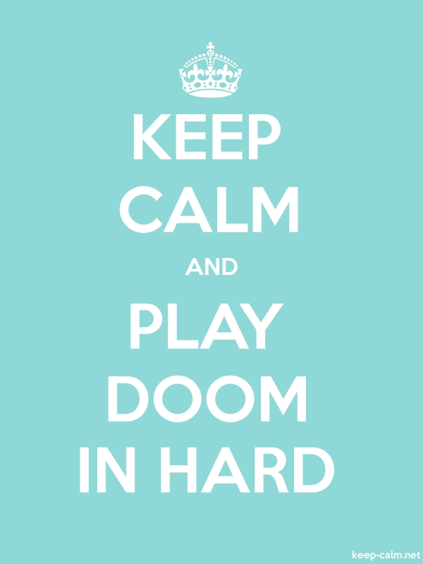 KEEP CALM AND PLAY DOOM IN HARD - white/lightblue - Default (600x800)