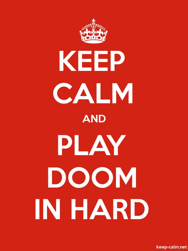 KEEP CALM AND PLAY DOOM IN HARD - white/red - Default (600x800)
